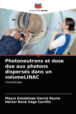 Photoneutrons et dose due aux photons dispersés dans un volumeLINAC Cover Image