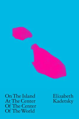 On the Island at the Center of the Center of the World Cover Image