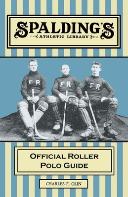 Spalding's Athletic Library - Official Roller Polo Guide Cover Image