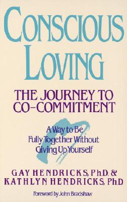 Conscious Loving: The Journey to Co-Committment Cover Image