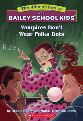 The Bailey School Kids #1: Vampires Don't Wear Polka Dots: Vampires Don't Wear Polka Dots Cover Image