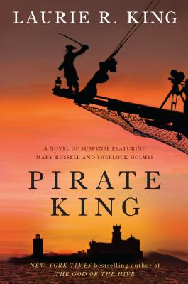 Pirate King: A Novel of Suspense Featuring Mary Russell and Sherlock Holmes Cover Image