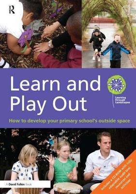 Learn and Play Out: How to Develop Your Primary School's Outside Space Cover Image