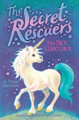 The Secret Rescuers: The Sky Unicorn by Paula Harrison