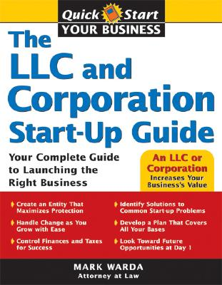 The LLC and Corporation Start-Up Guide: Your Complete Guide to Launching the Right Business (Quick Start Your Business) Cover Image