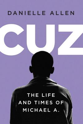 Cuz: The Life and Times of Michael A. Cover Image