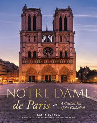 Notre Dame de Paris: A Celebration of the Cathedral Cover Image