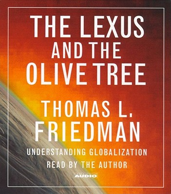 a literary analysis of globalization in the lexus and the olive tree by thomas friedman The lexus and the olive tree has 7,285 my synopsis of standard friedman socio-economic analysis: this book by thomas friedman is about globalization and how.