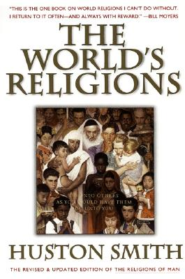 The World's Religions: Our Great Wisdom Traditions Cover Image