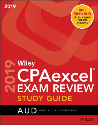 Wiley Cpaexcel Exam Review 2019 Study Guide: Auditing and Attestation Cover Image
