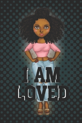 I Am Loved: Small lined notebook for african american women; gift for black women Cover Image