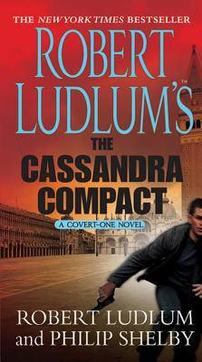 Robert Ludlum's The Cassandra Compact: A Covert-One Novel Cover Image