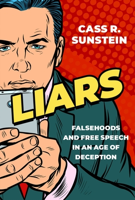 Liars: Falsehoods and Free Speech in an Age of Deception (Inalienable Rights) Cover Image