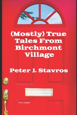 Cover for (Mostly) True Tales From Birchmont Village
