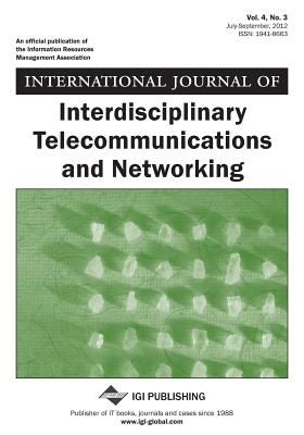 International Journal of Interdisciplinary Telecommunications and Networking, Vol 4 ISS 3 Cover Image