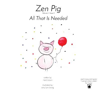Zen Pig: All That Is Needed: Volume 1 / Issue 3 Cover Image