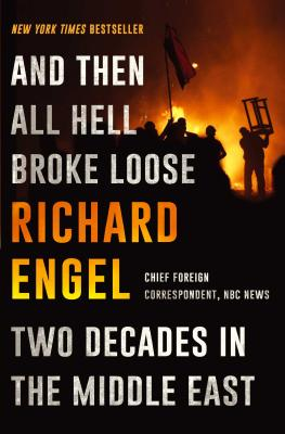 And Then All Hell Broke Loose: Two Decades in the Middle East Cover Image