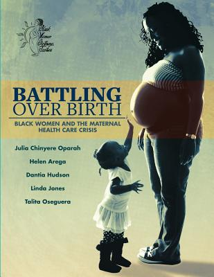 Battling Over Birth: Black Women and the Maternal Health Care Crisis Cover Image