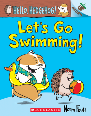 Let's Go Swimming!: An Acorn Book (Hello, Hedgehog! #4) Cover Image