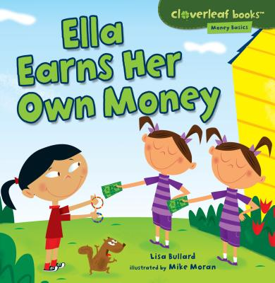 Ella Earns Her Own Money (Cloverleaf Books: Money Basics) Cover Image