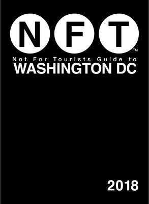 Cover for Not For Tourists Guide to Washington DC 2018