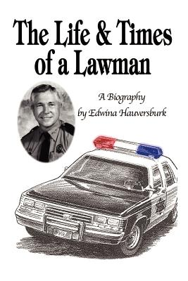 The Life & Times of a Lawman: A Biography Cover Image
