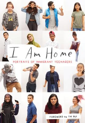 I Am Home: Portraits of Immigrant Teenagers Cover Image