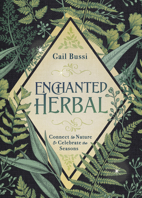Enchanted Herbal: Connect to Nature & Celebrate the Seasons Cover Image