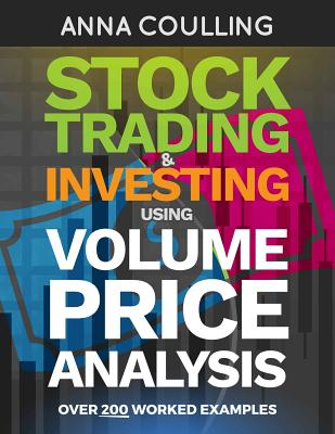Stock Trading & Investing Using Volume Price Analysis: Over 200 worked examples Cover Image