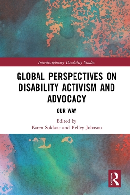 Global Perspectives on Disability Activism and Advocacy: Our Way (Interdisciplinary Disability Studies) Cover Image