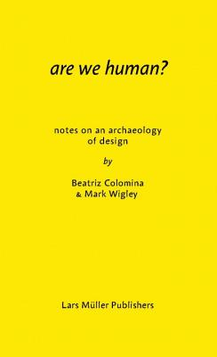 Are We Human? Notes on an Archaeology of Design Cover Image