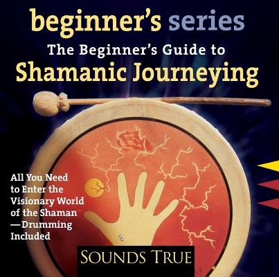 Cover for The Beginner's Guide to Shamanic Journeying