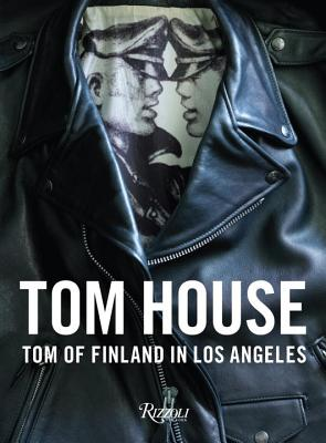 Tom House: Tom of Finland in Los Angeles Cover Image
