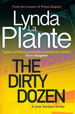 Cover for The Dirty Dozen (A Jane Tennison Thriller #5)