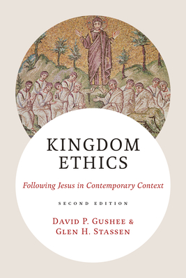 Kingdom Ethics, 2nd Ed.: Following Jesus in Contemporary Context Cover Image