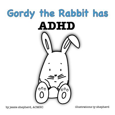 Gordy the Rabbit has ADHD Cover Image