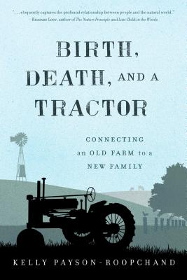 Birth, Death, and a Tractor: Connecting an Old Farm to a New Family Cover Image