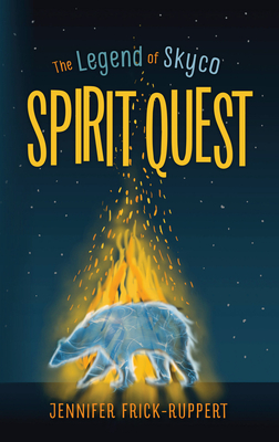 Spirit Quest: The Legend of Skyco by Jennifer Frick-Ruppert