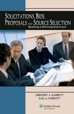 Solicitations, Bids, Proposals and Source Selection: Building a Winning Contract Cover Image