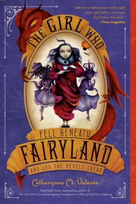 The Girl Who Fell Beneath Fairyland and Led the Revels There Cover Image
