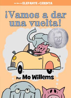 ¡Vamos a dar una vuelta! (An Elephant and Piggie Book, Spanish Edition) Cover Image