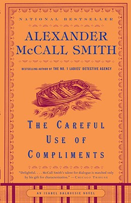 The Careful Use of Compliments (Isabel Dalhousie Series #4) Cover Image