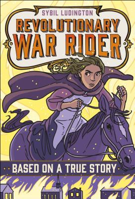 Sybil Ludington: Revolutionary War Rider (Based on a True Story) Cover Image