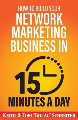 How to Build Your Network Marketing Business in 15 Minutes a Day: Fast! Efficient! Awesome! Cover Image