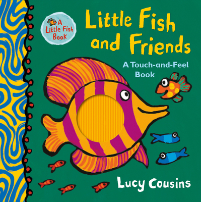 Little Fish and Friends: A Touch-and-Feel Book Cover Image