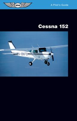 Cessna 152: A Pilot's Guide Cover Image