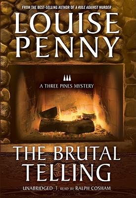 The Brutal Telling (Three Pines Mysteries (Blackstone Audio)) Cover Image