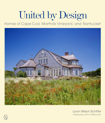 United by Design: Homes of Cape Cod, Martha's Vineyard, and Nantucket Cover Image