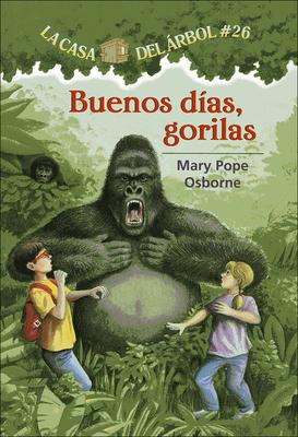 Buenos Dias, Gorilas (Good Morning, Gorillas) (La Casa del Arbol #26) Cover Image