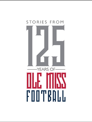 Stories from 125 Years of Ole Miss Football Cover Image